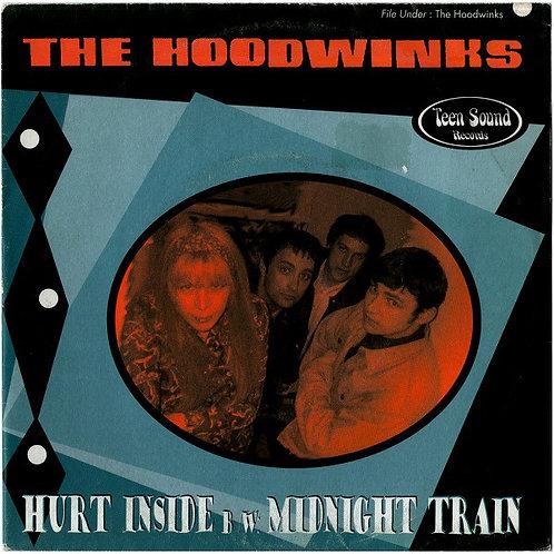 "The HOODWINKS –Hurt Inside / Midnight Train 7"""