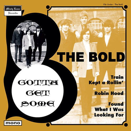 """THE BOLD """"Gotta Get Some"""" 7"""" EP"""