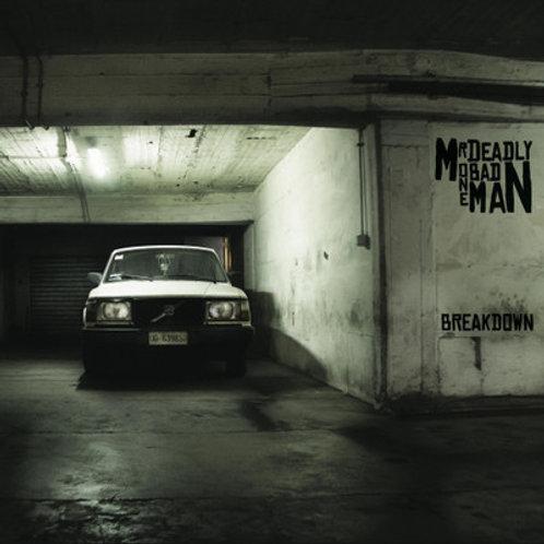 Mr Deadly One Bad Man–Breakdown LP