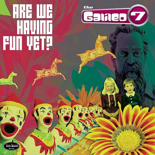 "GALILEO 7 ""Are we Having Fun Yet?"" LP"