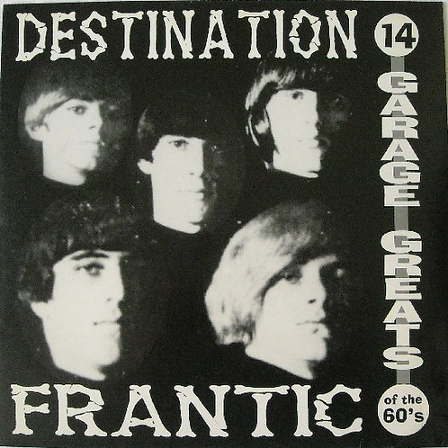 Various–Destination Frantic (14 Garage Greats Of The 60's)
