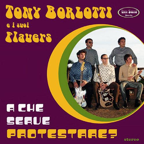 """TONY BORLOTTI & I SUOI FLAUERS """"A Che Serve protestare?"""" (TeenSound) CD"""