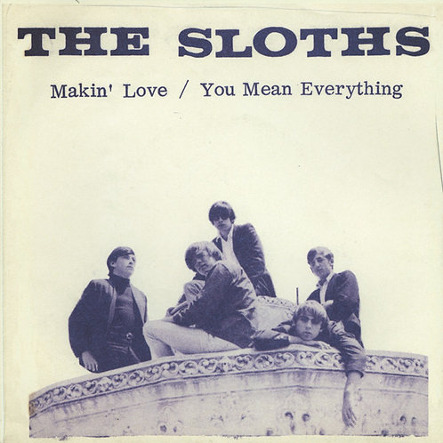 The Sloths –Makin' Love / You Mean Everything 45