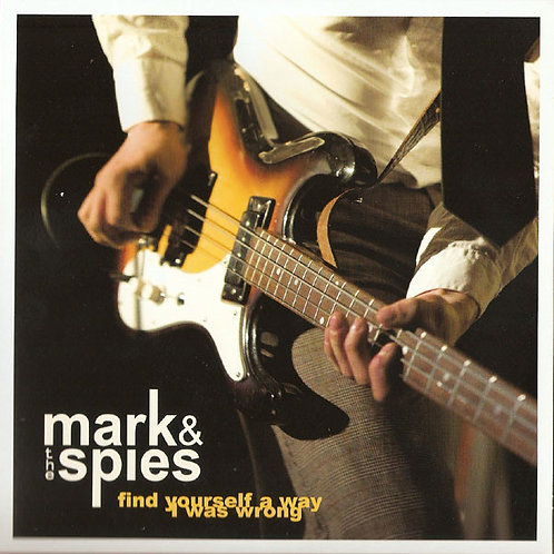 Mark & The Spies–Find Yourself A Way / I Was Wrong 45
