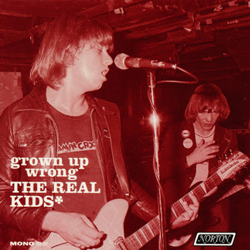"THE REAL KIDS ""Grown Up Wrong"" LP Norton"