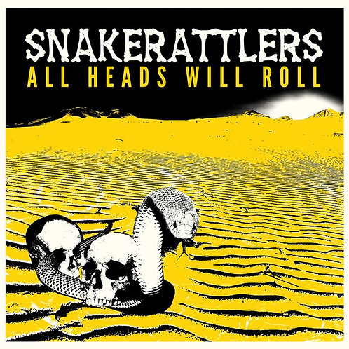 """SNAKERATTLERS """"All Heads Will Roll"""" Dirty Water LP"""