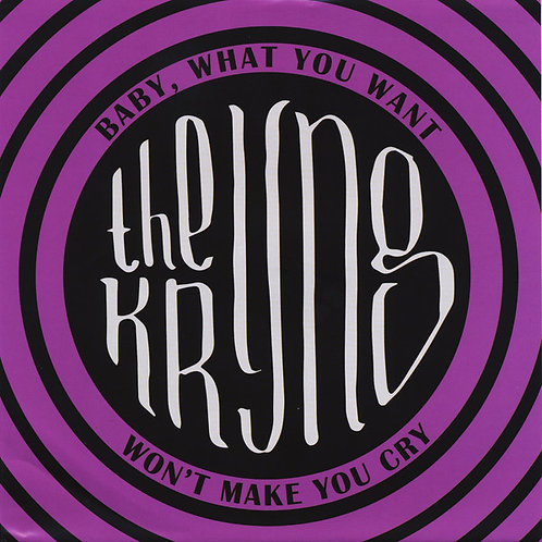 The Kryng–Baby, What You Want / Won't Make You Cry 45