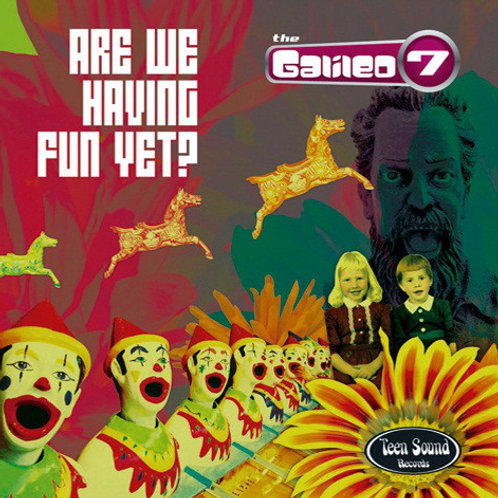 "The GALILEO 7 ""Are We Having Fun Yet?"" (Teen Sound) CD"