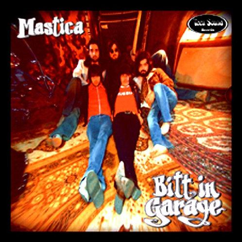 Mastica –Bitt In The Garage CD