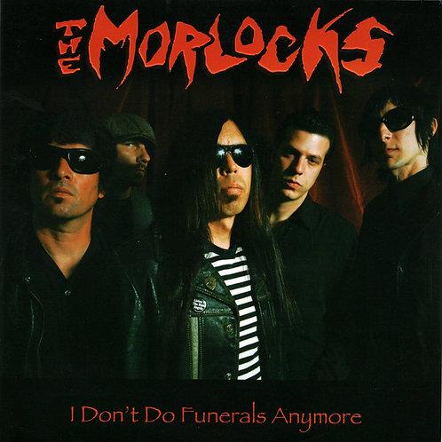 The Morlocks–I Don't Do Funerals Anymore