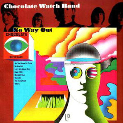 """The CHOCOLATE WATCHBAND """"No Way Out"""" LP (re)"""