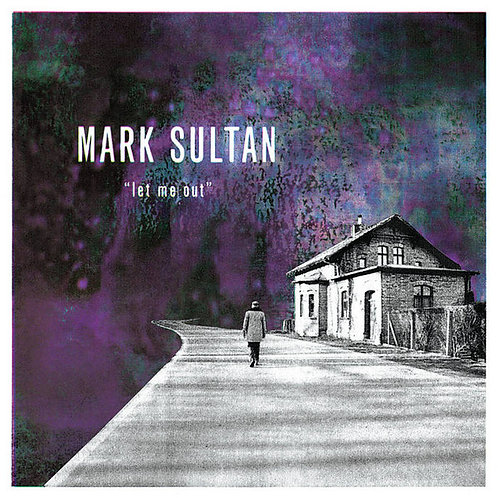 """MARK SULTAN """"Let Me Out"""" Dirty Water LP"""
