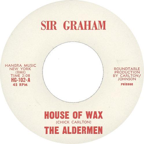 "The Aldermen ""House Of Wax ""45"