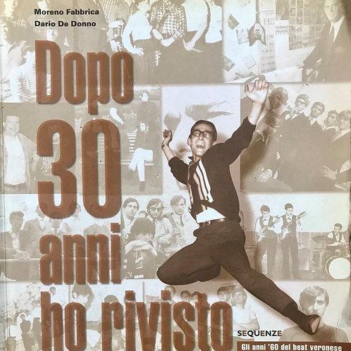 DOPO 30 ANNI HO RIVISTO Gli Anni '60 del Beat Veronese (Fabbrica/De Donno)