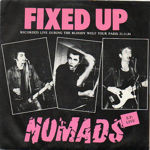 Fixed Up/Nomads*–E.P. Live