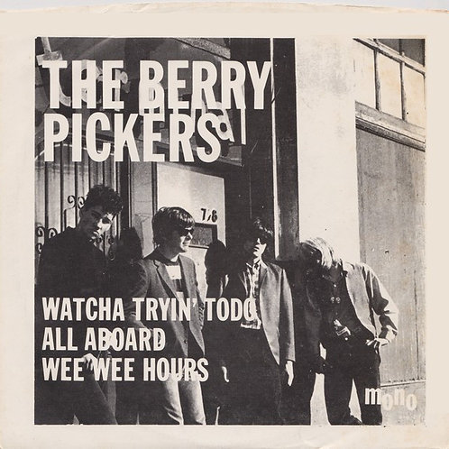 The Berry Pickers–Watcha Tryin' To do 45