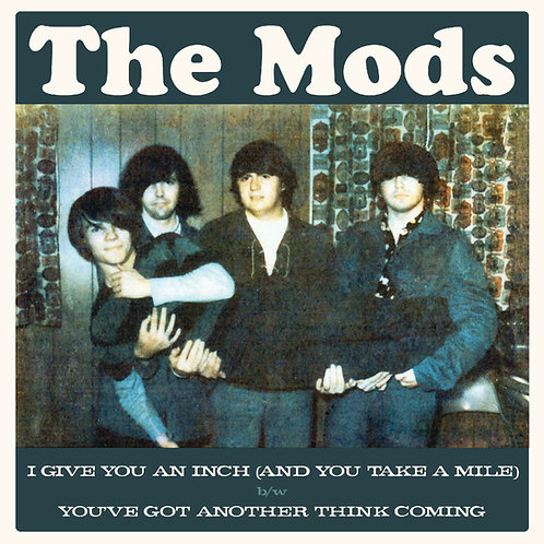 """THE MODS """"I Give You An Inch"""" 7"""""""