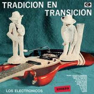 """Los Electronicos–Tradicion En Transicion 10"""""""