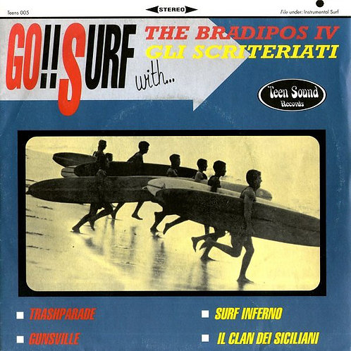 "The Bradipos IV/Gli Scriteriati–Go!! Surf With...7"" EP"