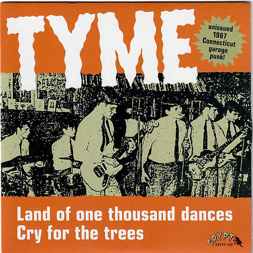 Tyme –Land Of One Thousand Dances / Cry For The Trees