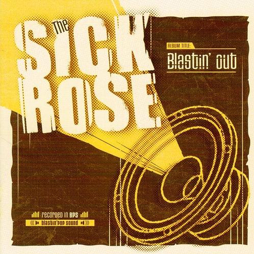 The Sick Rose–Blastin' Out LP (Teen Sound)