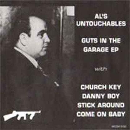 "Al'S UNTOUCHABLES ""Guts In The Garage"" EP"