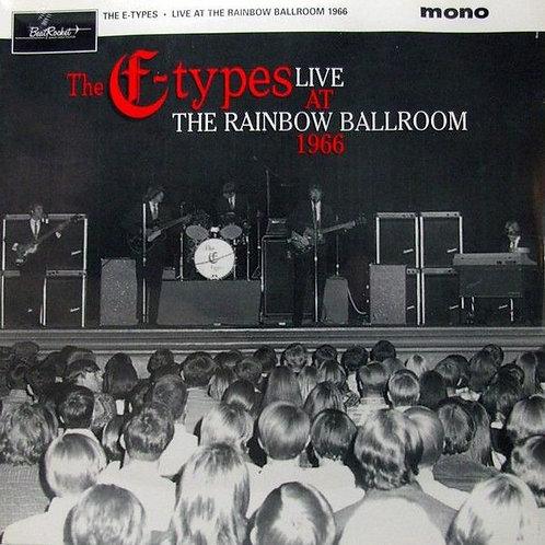 "E-TYPES ""Live At The Rainbow Ballroom 1966"" (Beatrocket) LP"