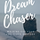 Thumbnail: Dream Chaser: Walking out your God-given purpose