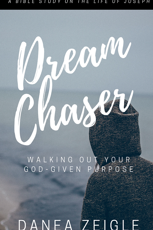 Dream Chaser: Walking out your God-given purpose