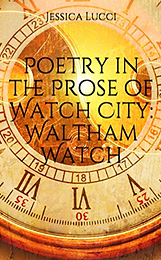 Poetry in the Prose of Watch City Waltha