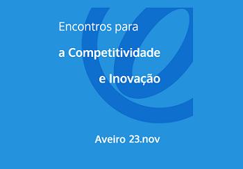 IAPMEI - Ciclo de Encontros para a Competitividade e Inovação