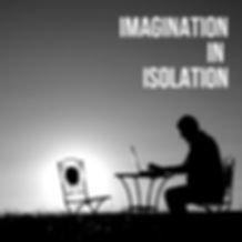 Imagination In Isolation