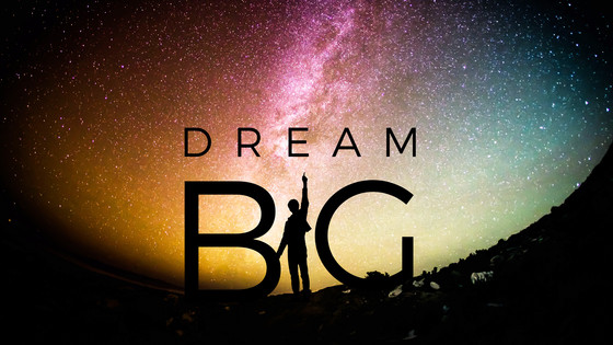 It's NOT Too Late to Dream BIG!!!!