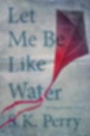 let me be like water.jpg