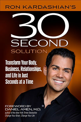 Ron Kardashian 30 Second Solutions to Business, Life and Relationships