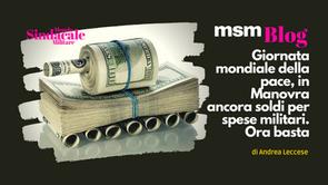 Giornata mondiale della pace, in Manovra ancora soldi per spese militari. Ora basta