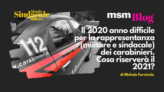 Il 2020 anno difficile per la rappresentanza (militare e sindacale) dei carabinieri.