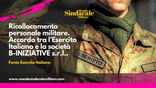 Ricollocamento personale militare. Accordo tra l'Esercito Italiano e la società B-INIZIATIVE s.r.l..