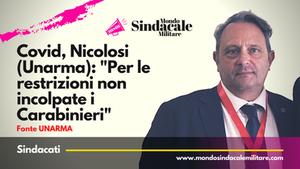 """Covid, Nicolosi (Unarma): """"Per le restrizioni non incolpate i Carabinieri"""""""