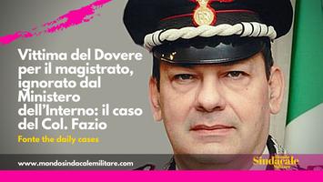 Vittima del Dovere per il magistrato, ignorato dal Ministero dell'Interno: il caso del Col. Fazio