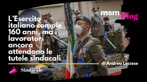 L'Esercito italiano compie 160 anni, ma i lavoratori ancora attendono le tutele sindacali