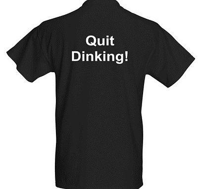 Quit Dinking.jpg