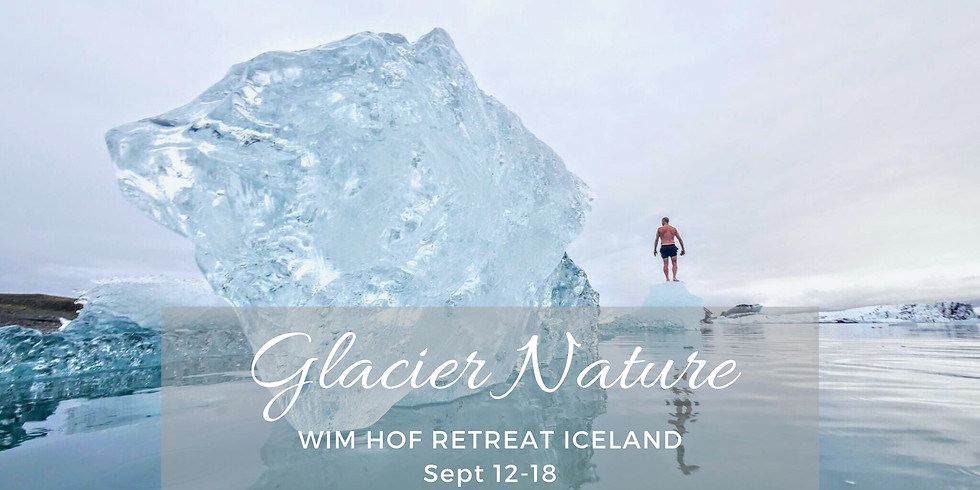 Wim Hof Retreat Iceland - Glacier Nature