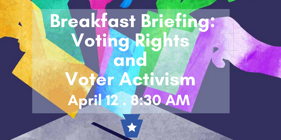 Breakfast Briefing - Voting Rights and Voter Activism
