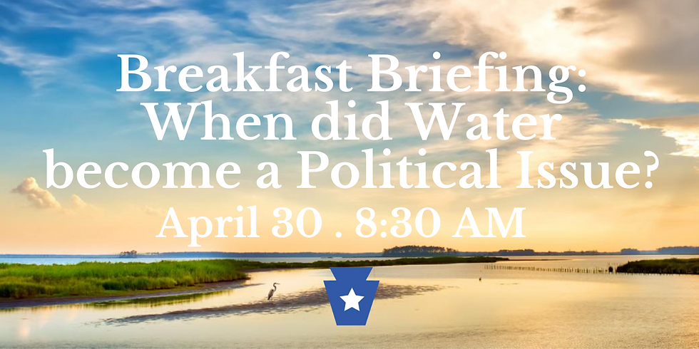 Breakfast Briefing - Water as a Political Issue