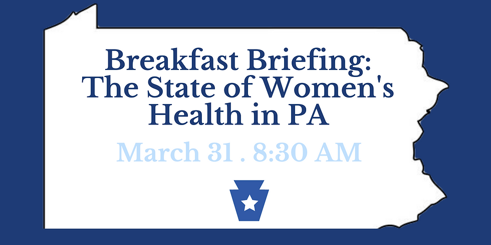 Breakfast Briefing: The State of Women's Health in PA