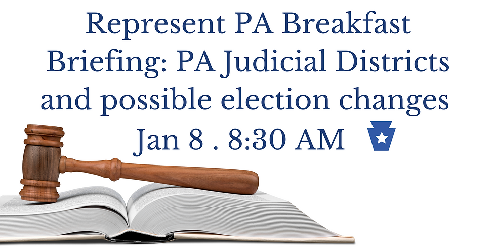 Breakfast Briefing - PA Judicial Districts and possible election changes