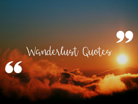 Wanderlust Quotes To Ignite Your Travels