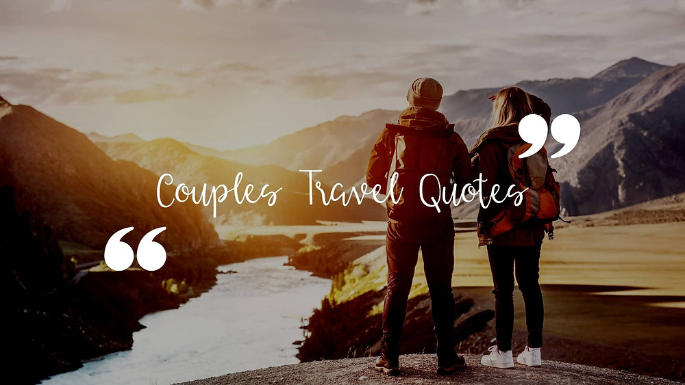 Romantic couples travel quotes