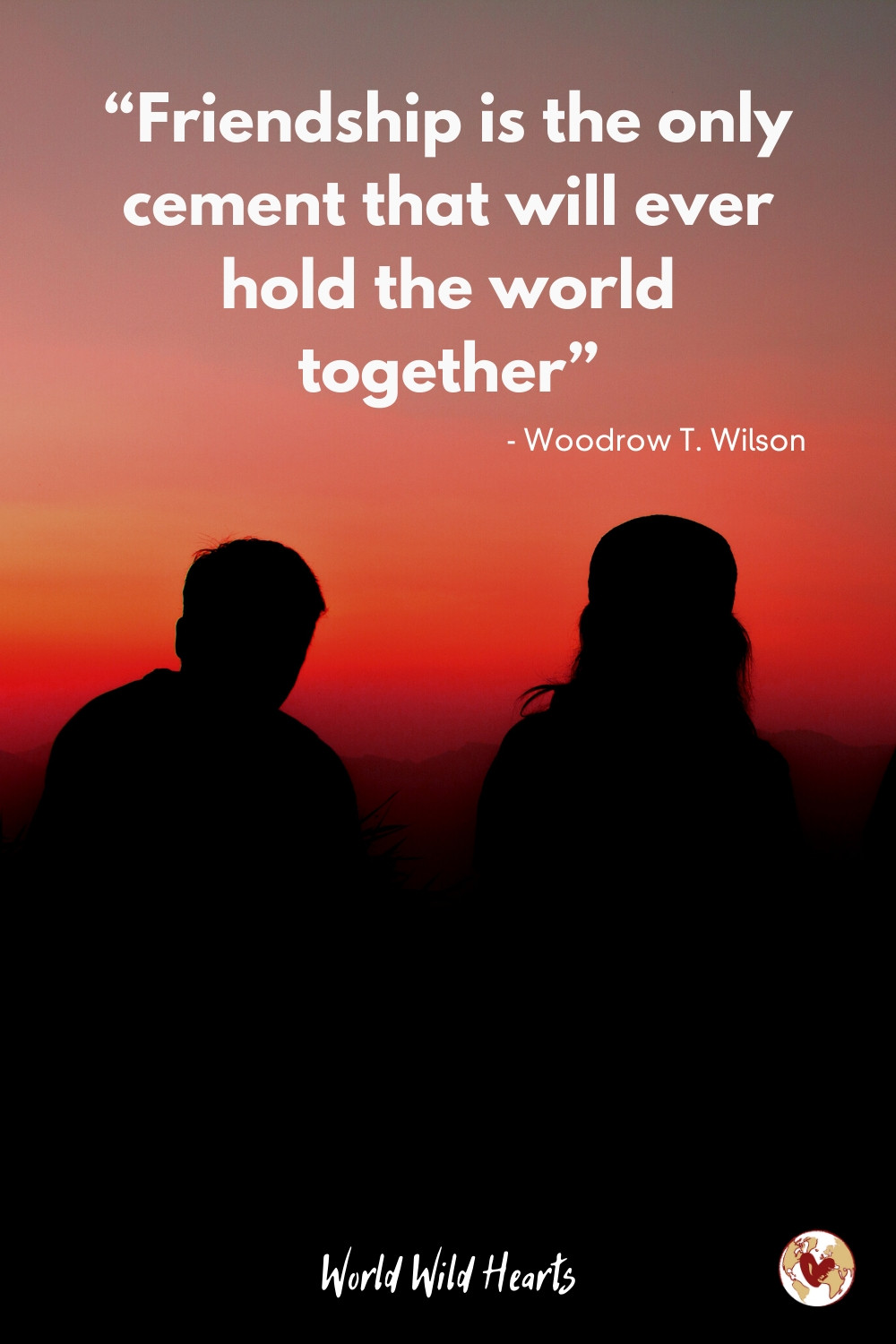 Friendship holds the world together quote